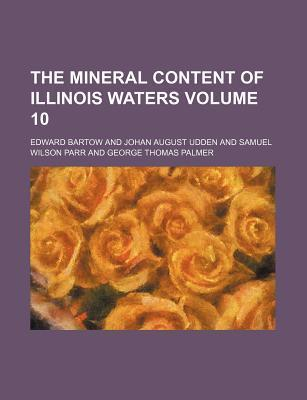 The Mineral Content of Illinois Waters Volume 10