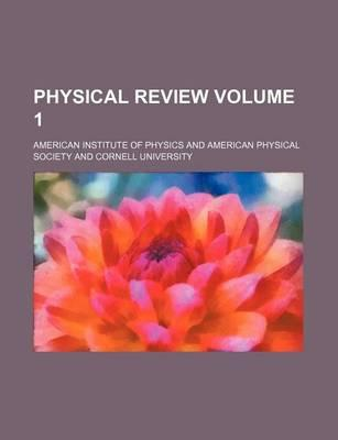 Physical Review Volume 1