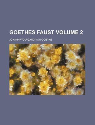 Goethes Faust Volume 2
