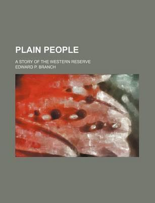Plain People; A Story of the Western Reserve