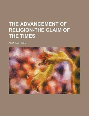 The Advancement of Religion-The Claim of the Times