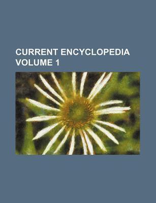 Current Encyclopedia Volume 1