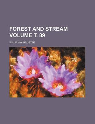 Forest and Stream Volume . 89