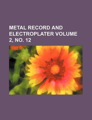 Metal Record and Electroplater Volume 2, No. 12