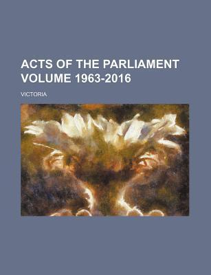 Acts of the Parliament Volume 1963-2016
