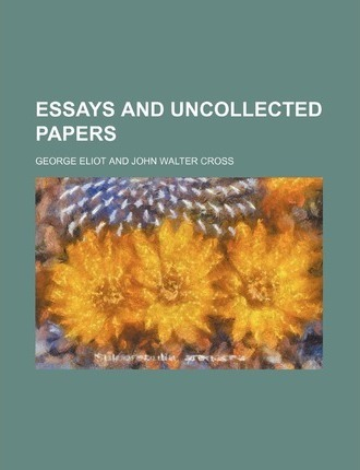 Essays and Uncollected Papers