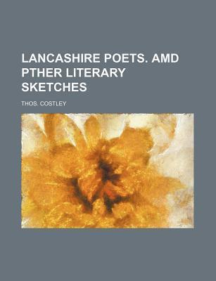 Lancashire Poets. AMD Pther Literary Sketches