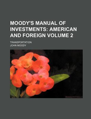 Moody's Manual of Investments; Transportation Volume 2