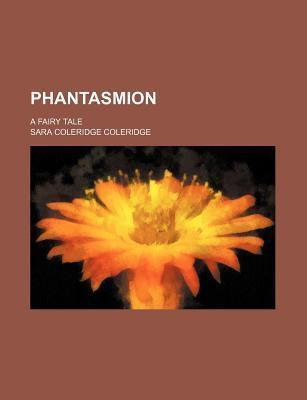 Phantasmion; A Fairy Tale