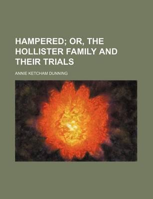 Hampered; Or, the Hollister Family and Their Trials