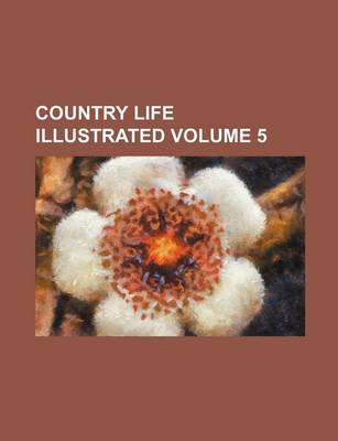 Country Life Illustrated Volume 5