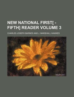 New National First[ -Fifth] Reader Volume 3