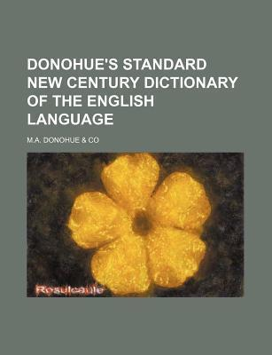 Donohue's Standard New Century Dictionary of the English Language
