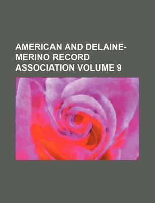 American and Delaine-Merino Record Association Volume 9