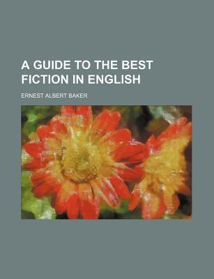 A Guide to the Best Fiction in English