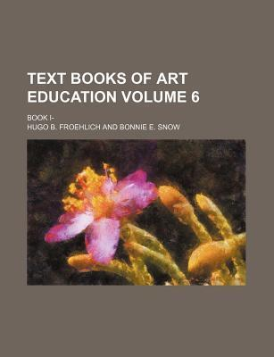 Text Books of Art Education; Book I- Volume 6