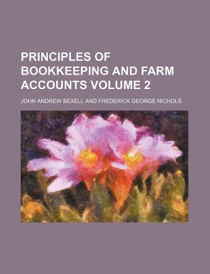 Principles of Bookkeeping and Farm Accounts Volume 2