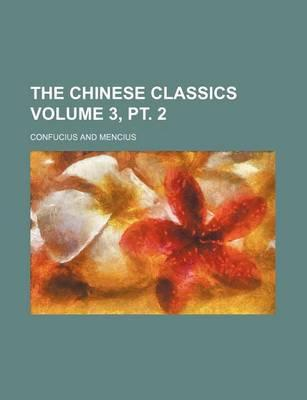 The Chinese Classics Volume 3, PT. 2
