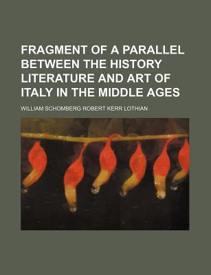 Fragment of a Parallel Between the History Literature and Art of Italy in the Middle Ages