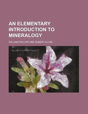 An Elementary Introduction to Mineralogy