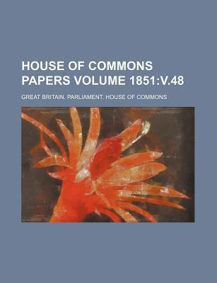 House of Commons Papers Volume 1851