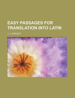 Easy Passages for Translation Into Latin