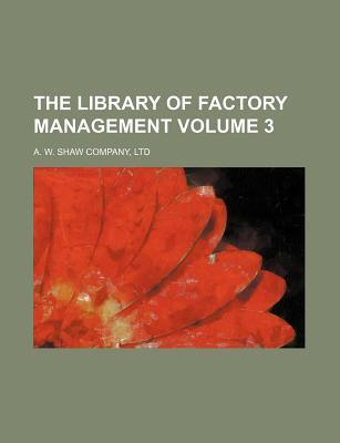 The Library of Factory Management Volume 3