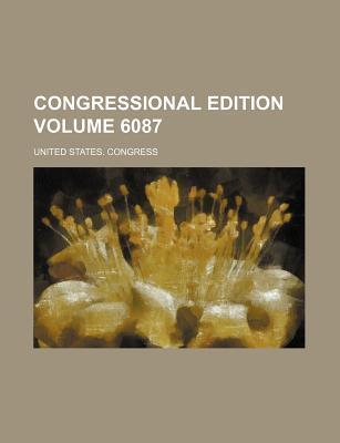 Congressional Edition Volume 6087