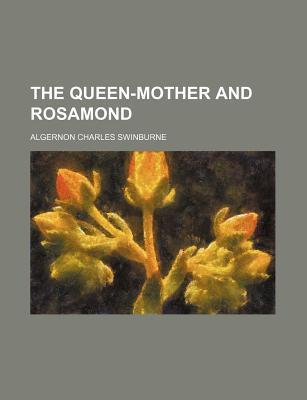 The Queen-Mother and Rosamond