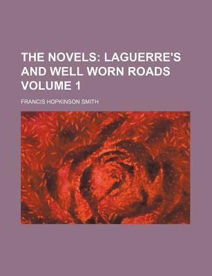 The Novels; Laguerre's and Well Worn Roads Volume 1