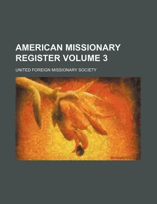American Missionary Register Volume 3