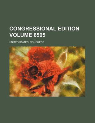 Congressional Edition Volume 6595