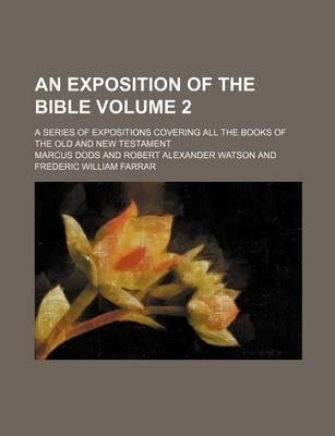 An Exposition of the Bible; A Series of Expositions Covering All the Books of the Old and New Testament Volume 2