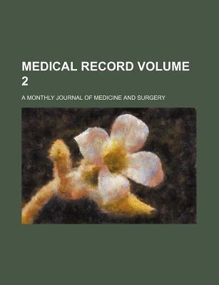 Medical Record; A Monthly Journal of Medicine and Surgery Volume 2