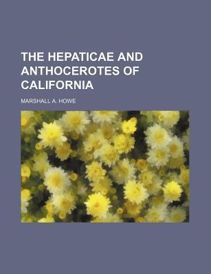 The Hepaticae and Anthocerotes of California