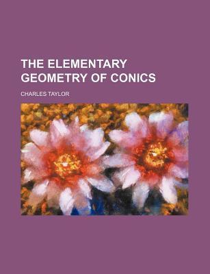 The Elementary Geometry of Conics