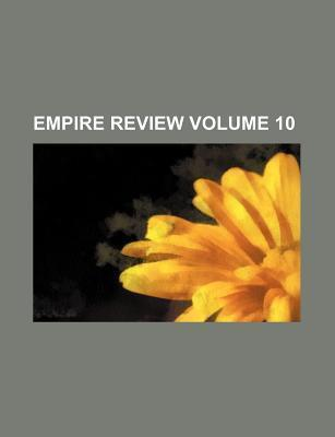 Empire Review Volume 10