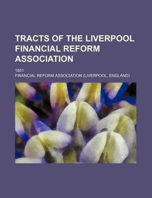 Tracts of the Liverpool Financial Reform Association; 1851