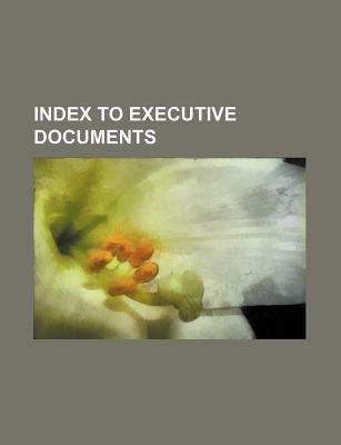 Index to Executive Documents