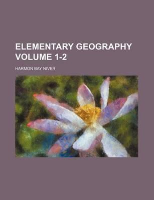Elementary Geography Volume 1-2