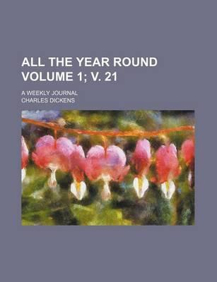 All the Year Round; A Weekly Journal Volume 1; V. 21