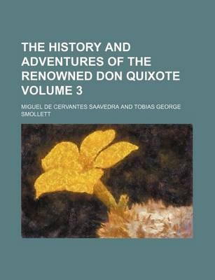 The History and Adventures of the Renowned Don Quixote Volume 3