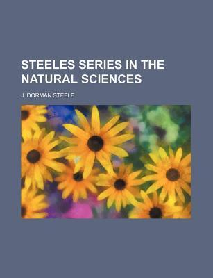 Steeles Series in the Natural Sciences