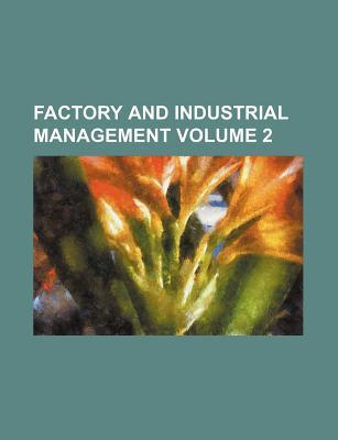 Factory and Industrial Management Volume 2