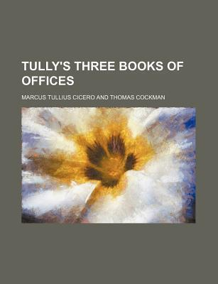 Tully's Three Books of Offices