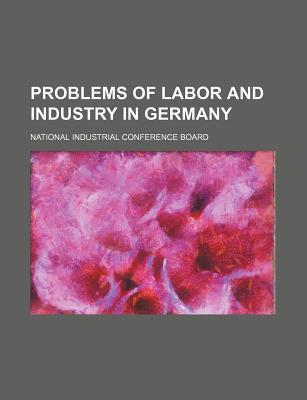 Problems of Labor and Industry in Germany