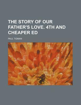 The Story of Our Father's Love. 4th and Cheaper Ed