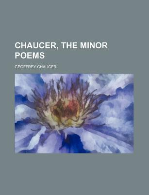 Chaucer, the Minor Poems