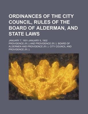 Ordinances of the City Council, Rules of the Board of Alderman, and State Laws; January 7, 1901-January 6, 1902