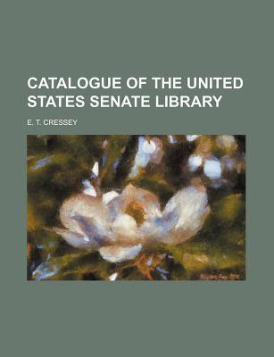 Catalogue of the United States Senate Library